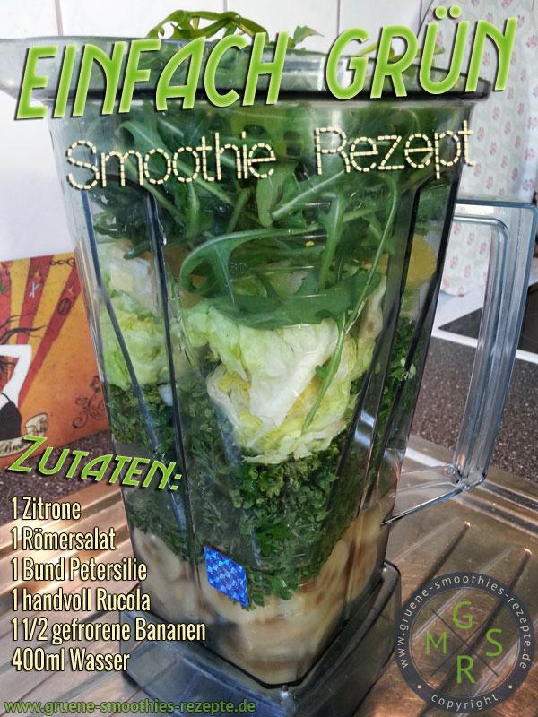 Grüner Smoothie mit Rucola, Petsersilie, Römersalat, Banane und Zitrone
