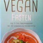 Vegan Fasten - Das 14-Tage-Abnehmprogramm mit 120 genussvollen Basenrezeptenuch von Elisabeth Fischer